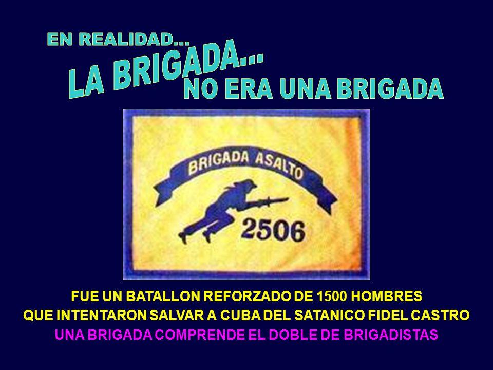 UNA BRIGADA COMPRENDE EL DOBLE DE BRIGADISTAS