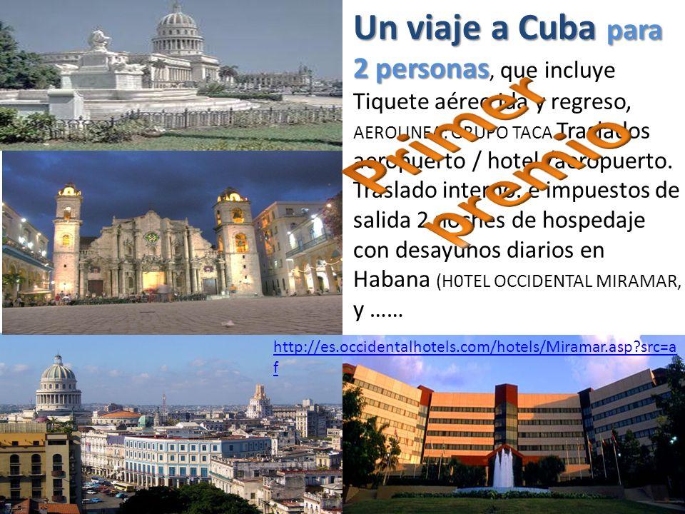 Un viaje a Cuba para 2 personas, que incluye Tiquete aéreo ida y regreso, AEROLINEA: GRUPO TACA Traslados aeropuerto / hotel /aeropuerto. Traslado interno. e impuestos de salida 2 noches de hospedaje con desayunos diarios en Habana (H0TEL OCCIDENTAL MIRAMAR, y ……