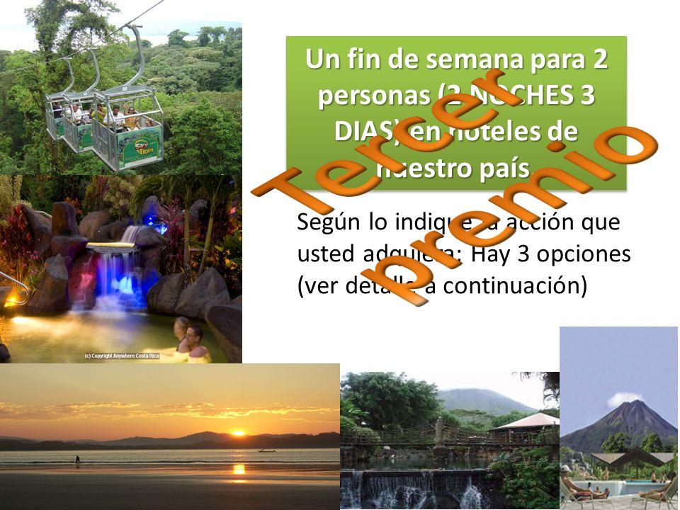 Tercer premio Un fin de semana para 2 personas (2 NOCHES 3 DIAS) en hoteles de nuestro país.
