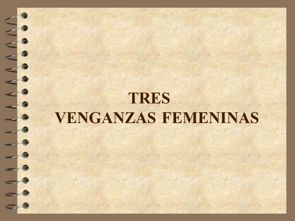 TRES VENGANZAS FEMENINAS