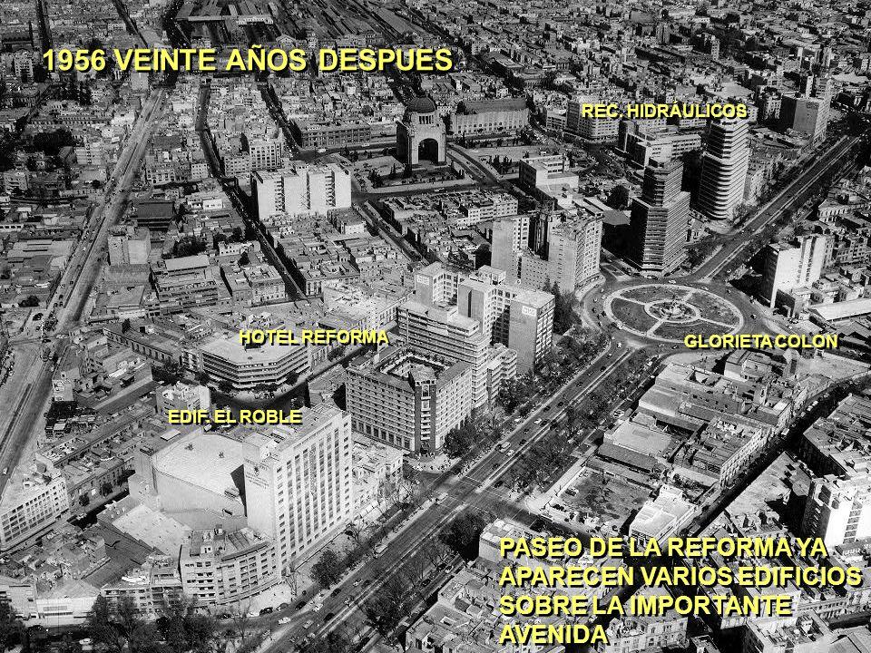 1956 VEINTE AÑOS DESPUES PASEO DE LA REFORMA YA APARECEN VARIOS EDIFICIOS. SOBRE LA IMPORTANTE AVENIDA.