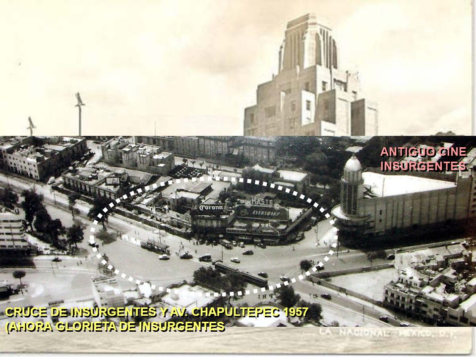 ANTIGUO CINE INSURGENTES CRUCE DE INSURGENTES Y AV. CHAPULTEPEC 1957 (AHORA GLORIETA DE INSURGENTES