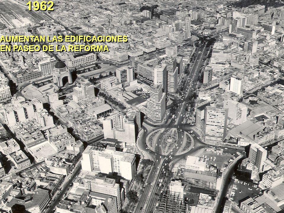 1962 AUMENTAN LAS EDIFICACIONES EN PASEO DE LA REFORMA