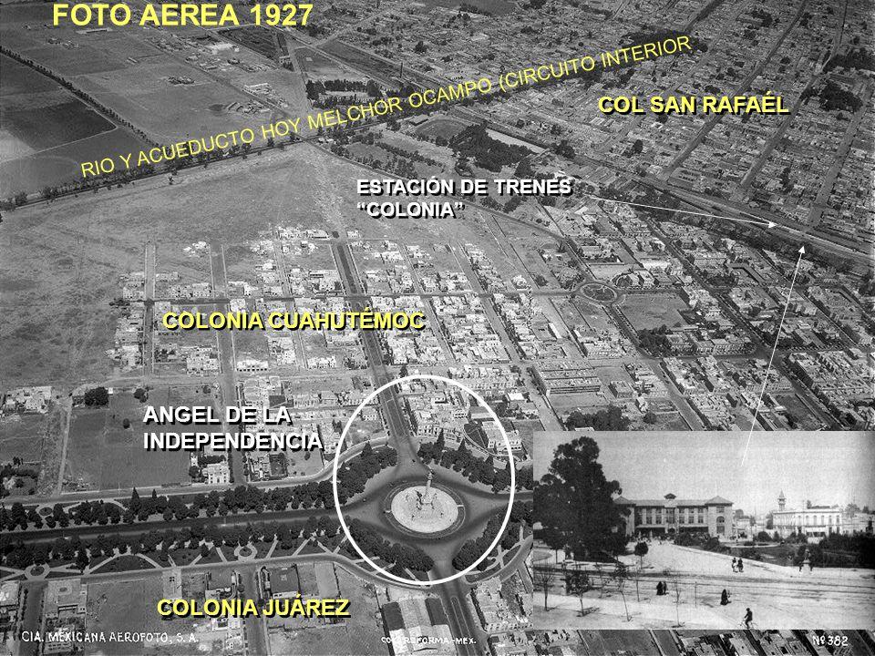 FOTO AEREA 1927 COL SAN RAFAÉL COLONIA CUAHUTÉMOC ANGEL DE LA