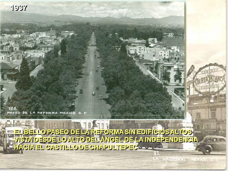 1937 EL BELLO PASEO DE LA REFORMA SIN EDIFICIOS ALTOS