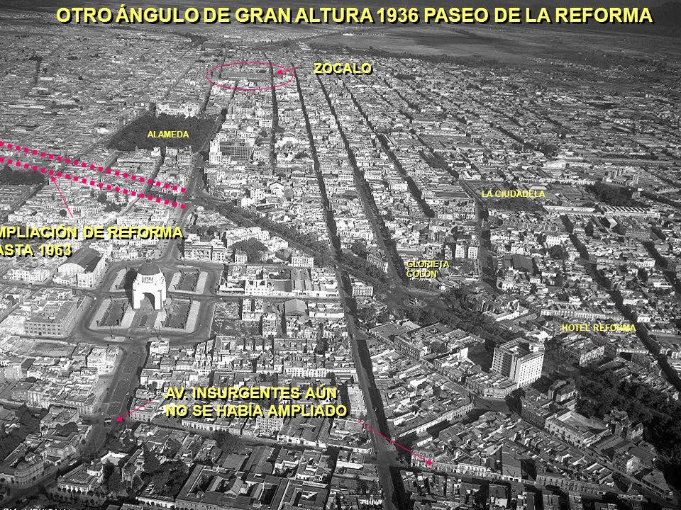 OTRO ÁNGULO DE GRAN ALTURA 1936 PASEO DE LA REFORMA