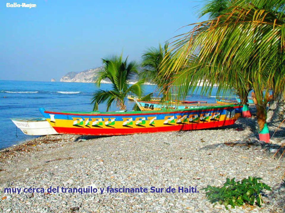 muy cerca del tranquilo y fascinante Sur de Haití.