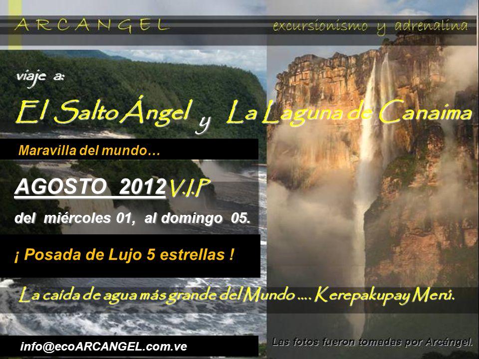 El Salto Ángel La Laguna de Canaima y AGOSTO 2012V.I.P