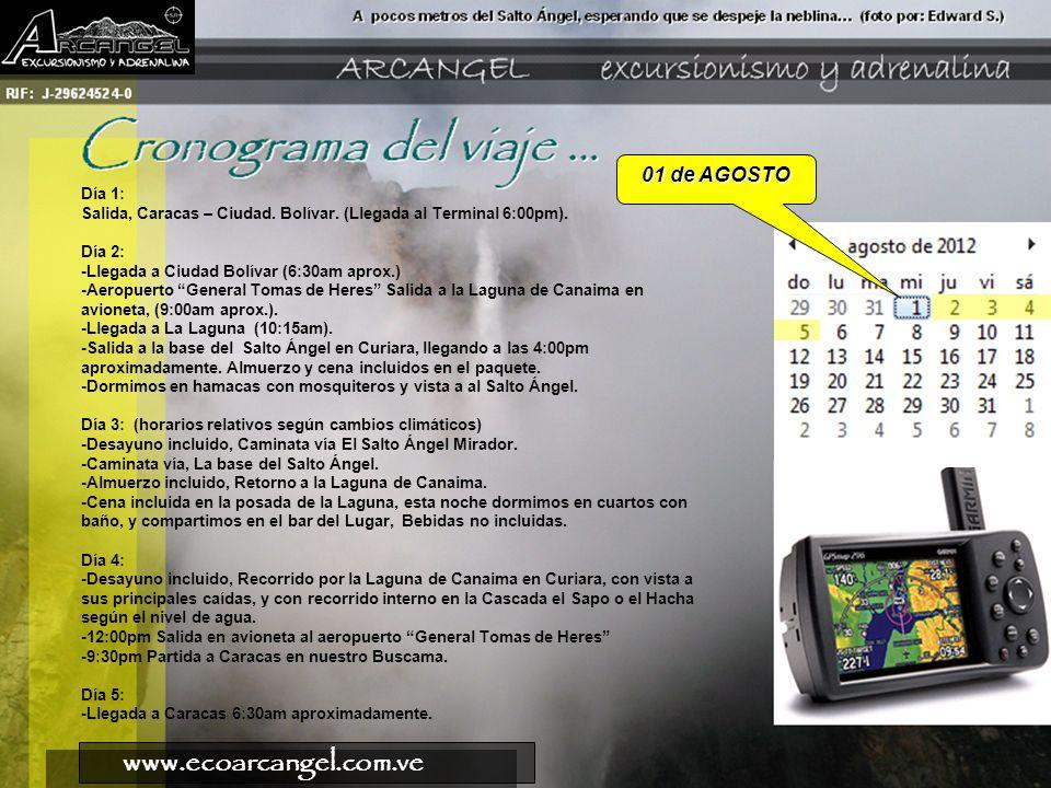 www.ecoarcangel.com.ve 01 de AGOSTO Día 1: