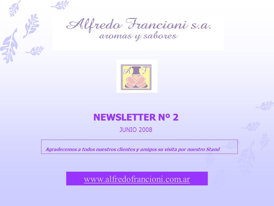 NEWSLETTER Nº 2 www.alfredofrancioni.com.ar JUNIO 2008