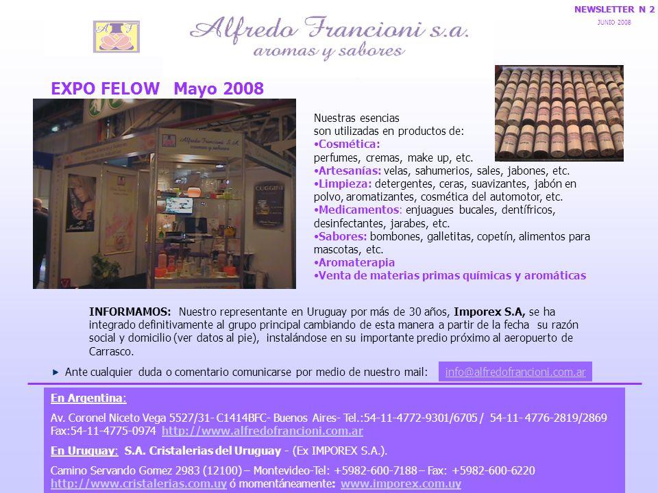 EXPO FELOW Mayo 2008 Nuestras esencias son utilizadas en productos de: