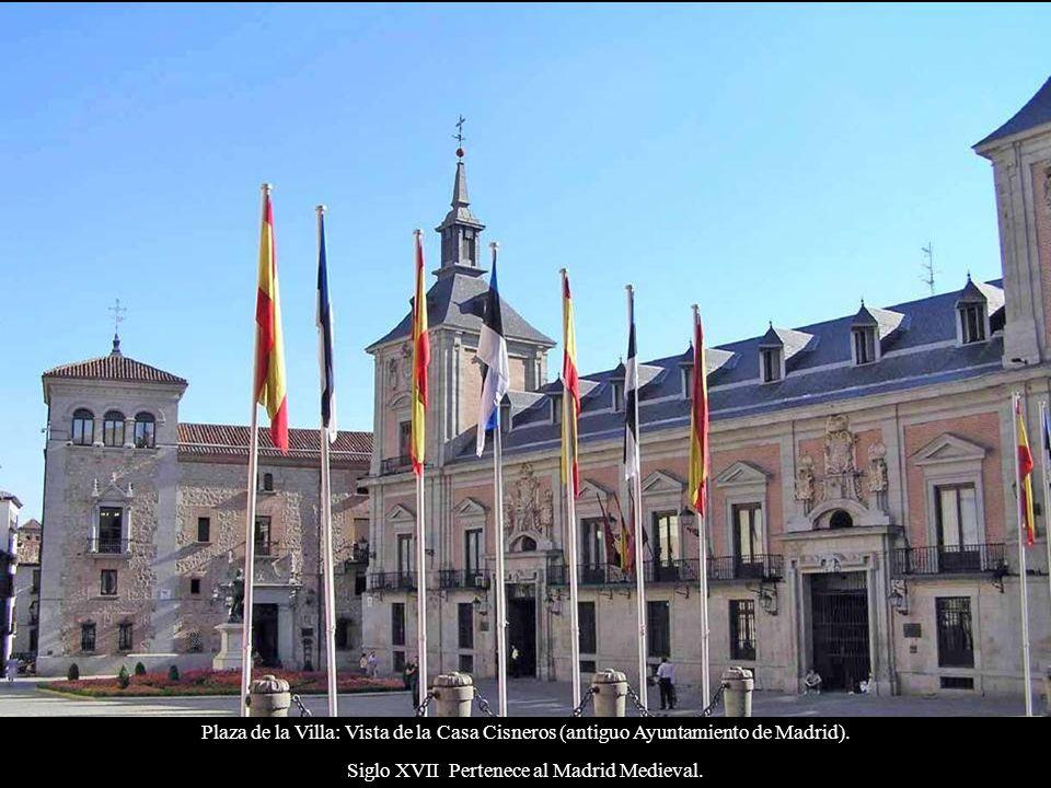 Siglo XVII Pertenece al Madrid Medieval.