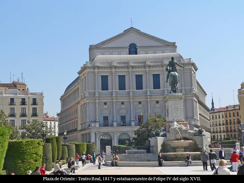 Plaza de Oriente : Teatro Real, 1817 y estatua ecuestre de Felipe IV del siglo XVII.