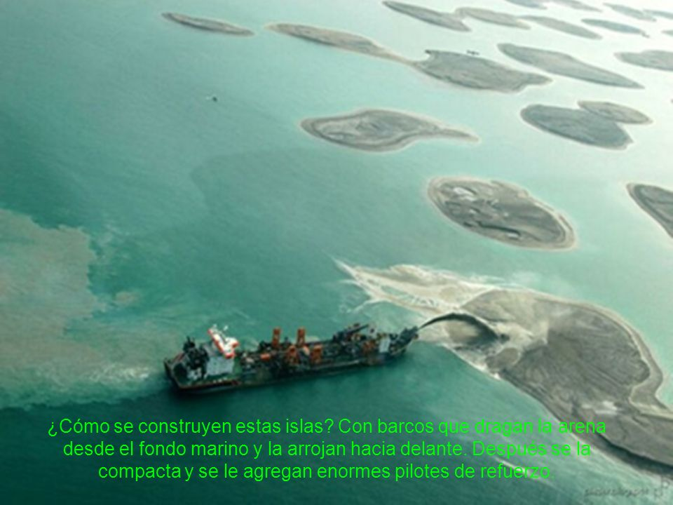 ¿Cómo se construyen estas islas
