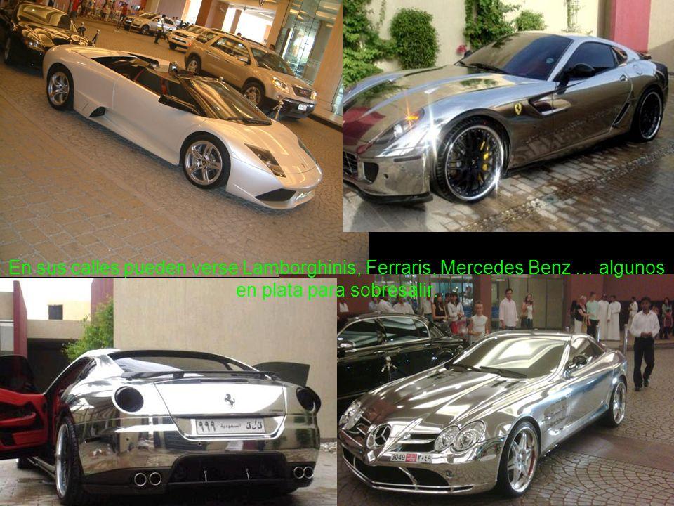 En sus calles pueden verse Lamborghinis, Ferraris, Mercedes Benz … algunos en plata para sobresalir.