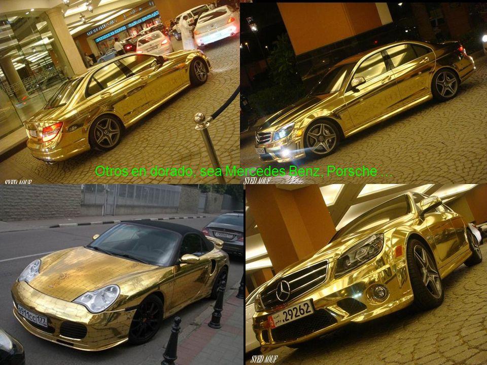 Otros en dorado, sea Mercedes Benz, Porsche …