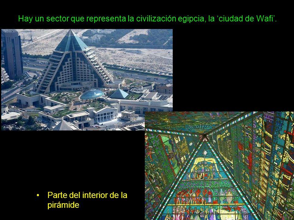 Hay un sector que representa la civilización egipcia, la 'ciudad de Wafi'.