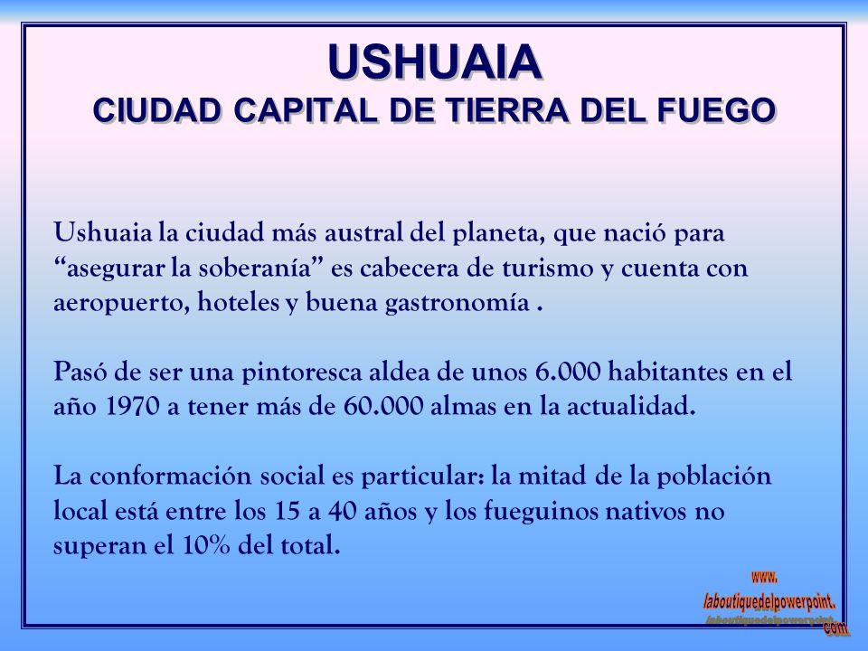 USHUAIA CIUDAD CAPITAL DE TIERRA DEL FUEGO