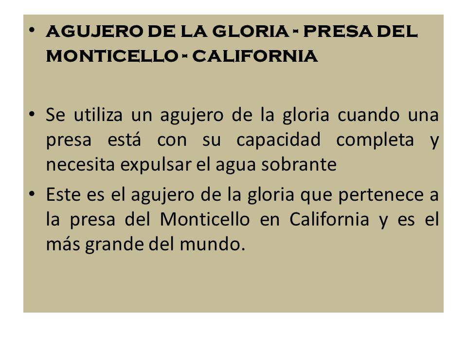 agujero de la gloria - presa del monticello - california
