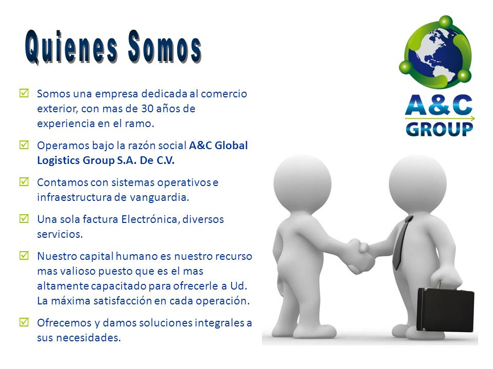 Quienes Somos Somos una empresa dedicada al comercio exterior, con mas de 30 años de experiencia en el ramo.