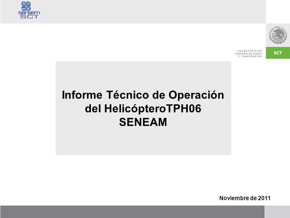 Informe Técnico de Operación del HelicópteroTPH06 SENEAM