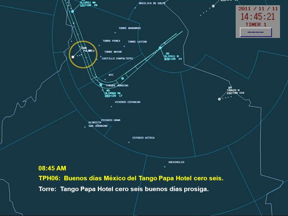 08:45 AM TPH06: Buenos días México del Tango Papa Hotel cero seis.