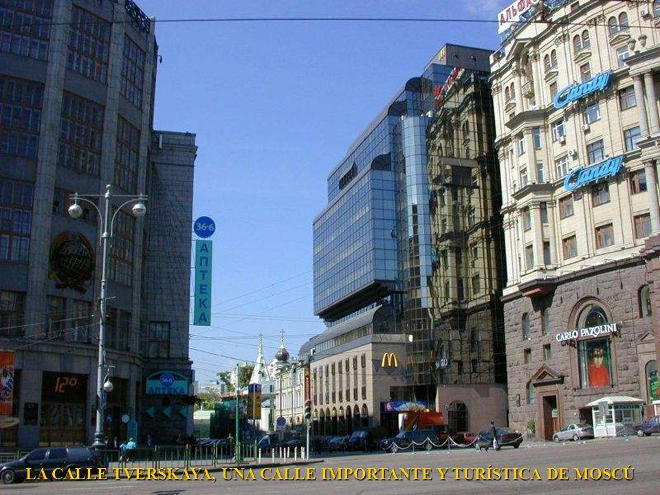 LA CALLE TVERSKAYA, UNA CALLE IMPORTANTE Y TURÍSTICA DE MOSCÚ