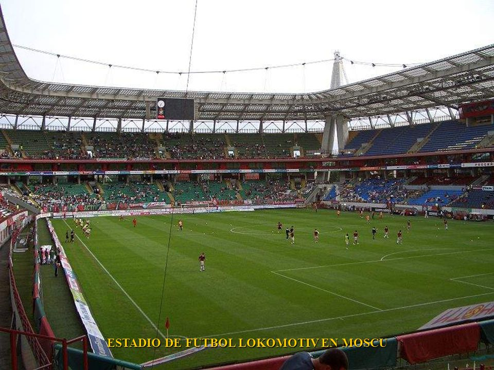 ESTADIO DE FUTBOL LOKOMOTIV EN MOSCU