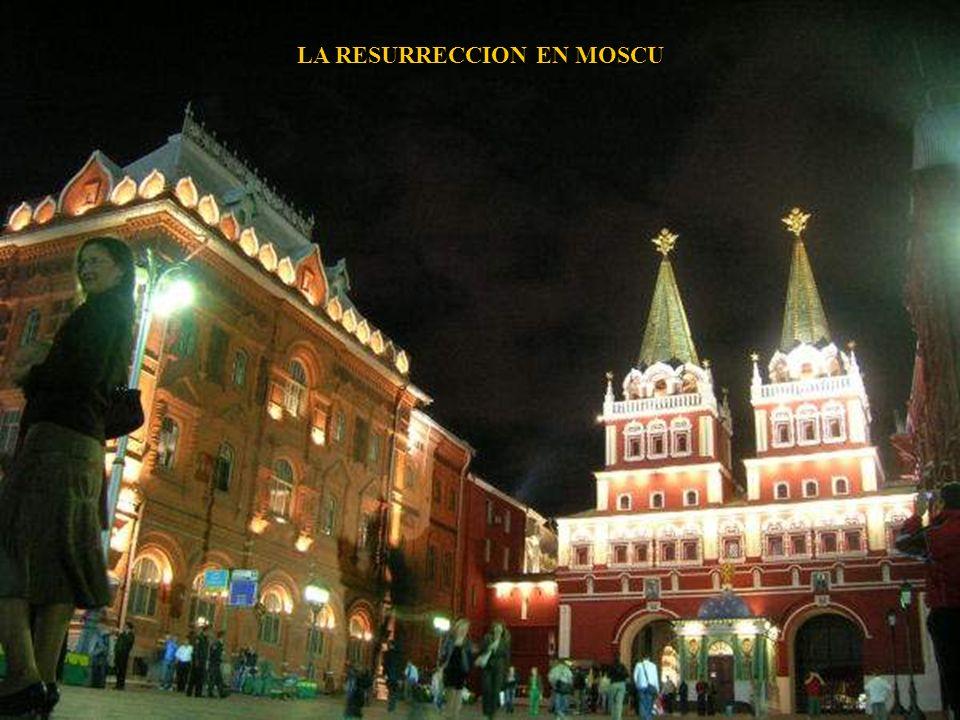 LA RESURRECCION EN MOSCU
