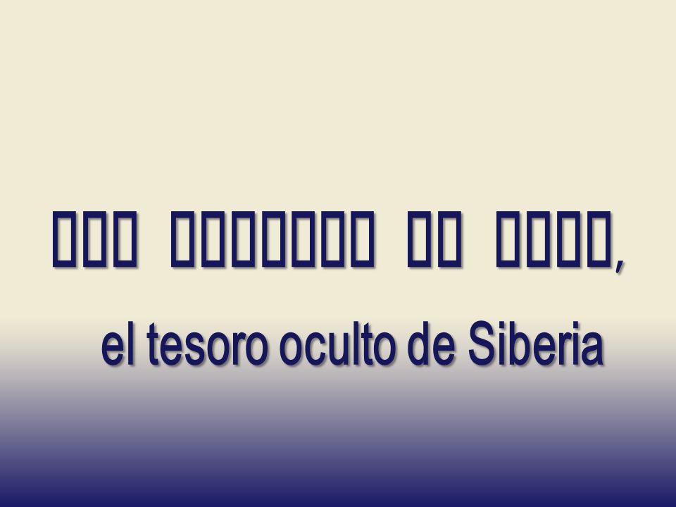 el tesoro oculto de Siberia