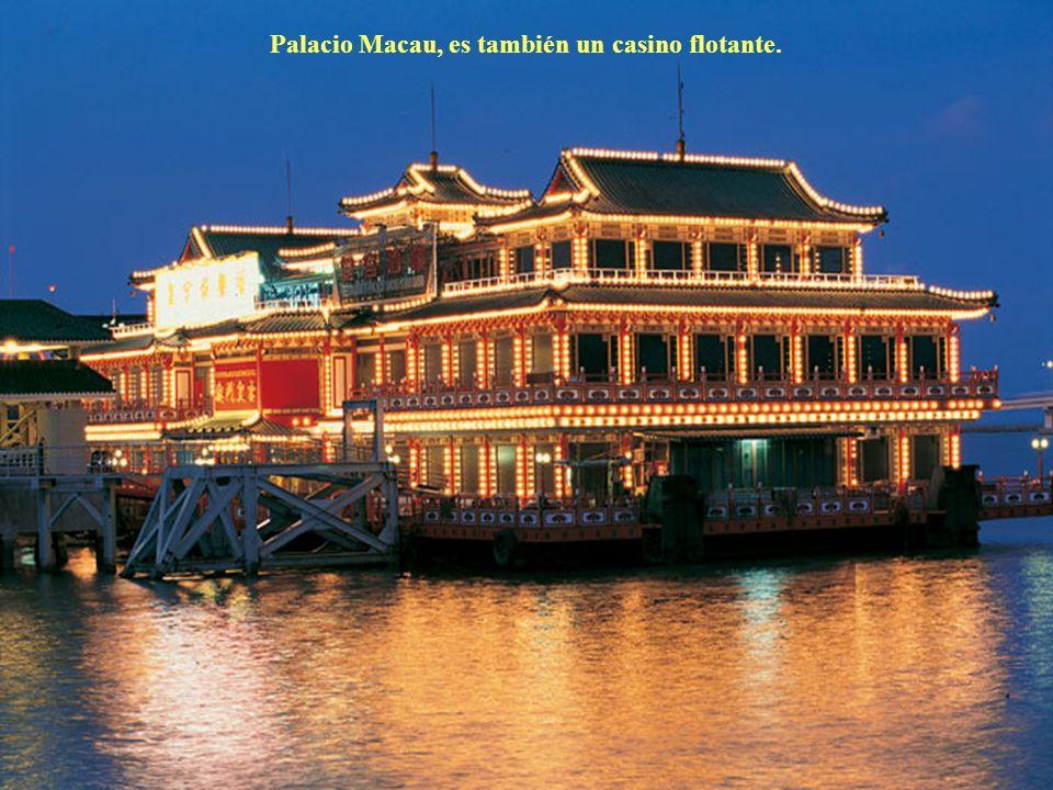 Palacio Macau, es también un casino flotante.