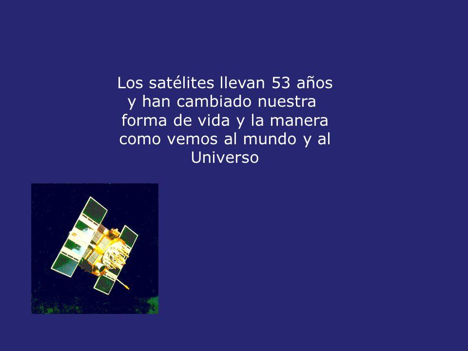 Los satélites llevan 53 años y han cambiado nuestra