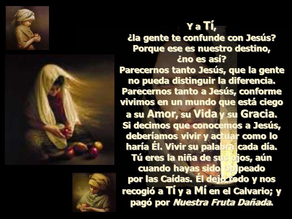 ¿la gente te confunde con Jesús Porque ese es nuestro destino,