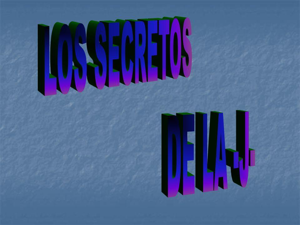 LOS SECRETOS DE LA -J-