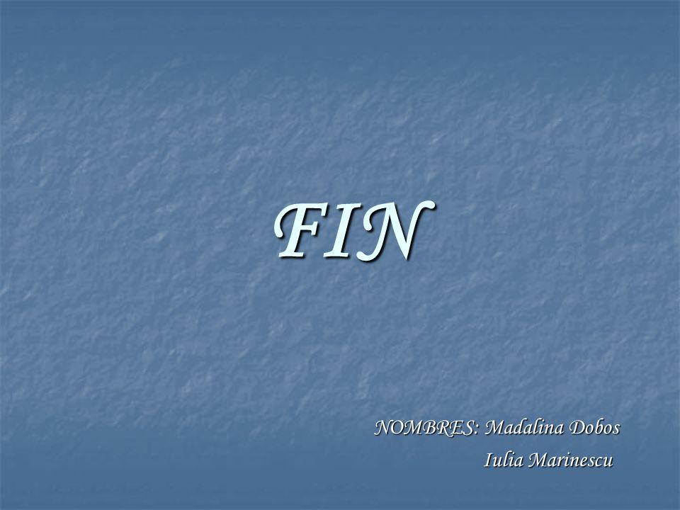 FIN NOMBRES: Madalina Dobos Iulia Marinescu