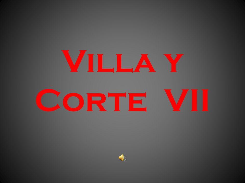 Villa y Corte VII