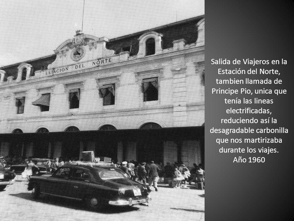 Salida de Viajeros en la Estación del Norte, tambien llamada de Principe Pio, unica que tenía las lineas electrificadas, reduciendo así la desagradable carbonilla que nos martirizaba durante los viajes.