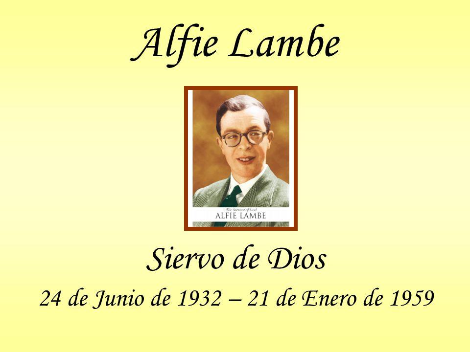 Alfie Lambe Siervo de Dios 24 de Junio de 1932 – 21 de Enero de 1959