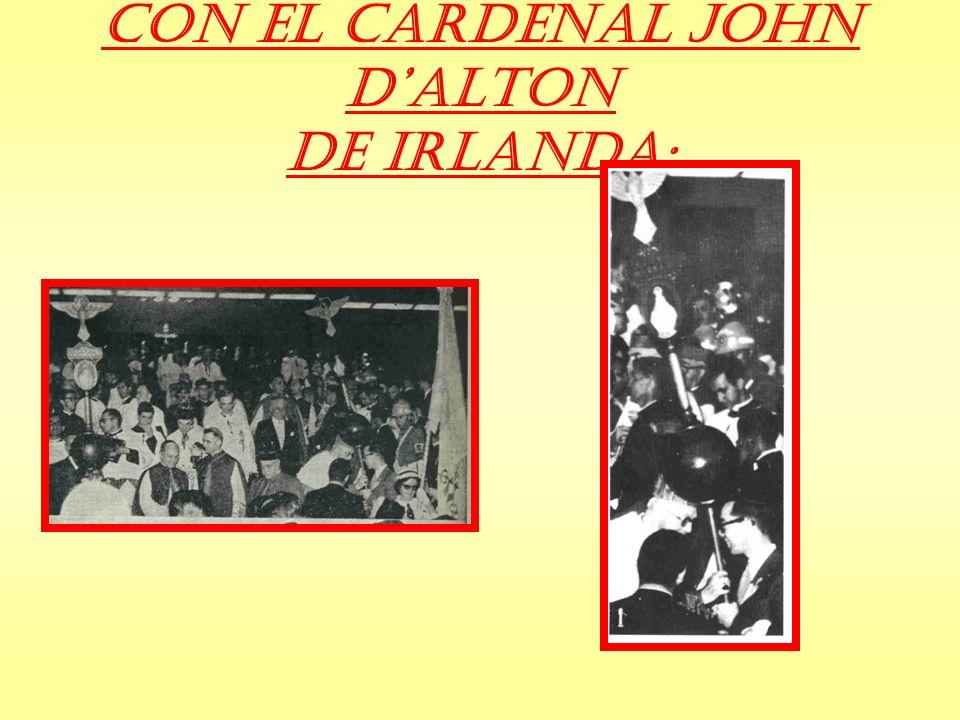 Con el Cardenal John D'Alton de Irlanda: