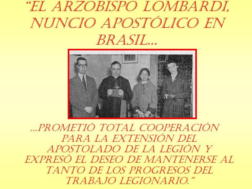 El Arzobispo Lombardi, Nuncio Apostólico en Brasil...