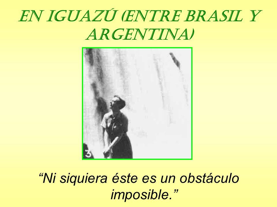 En Iguazú (entre Brasil y Argentina)