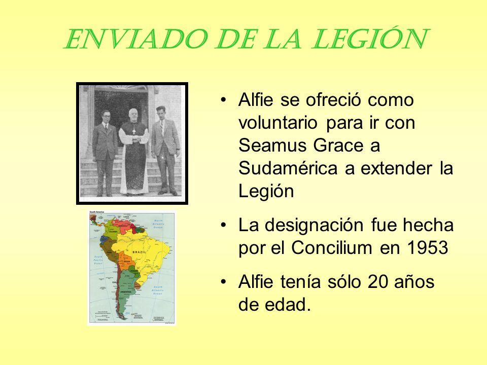 Enviado de la Legión Alfie se ofreció como voluntario para ir con Seamus Grace a Sudamérica a extender la Legión.