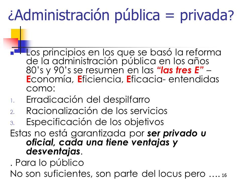 ¿Administración pública = privada