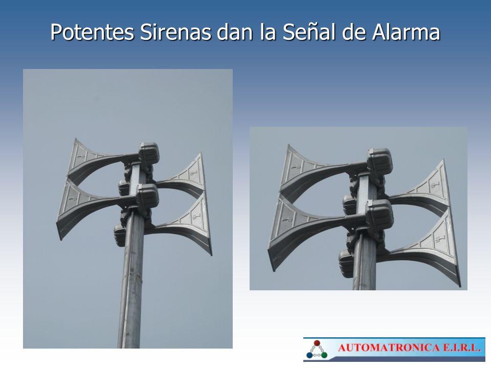 Potentes Sirenas dan la Señal de Alarma