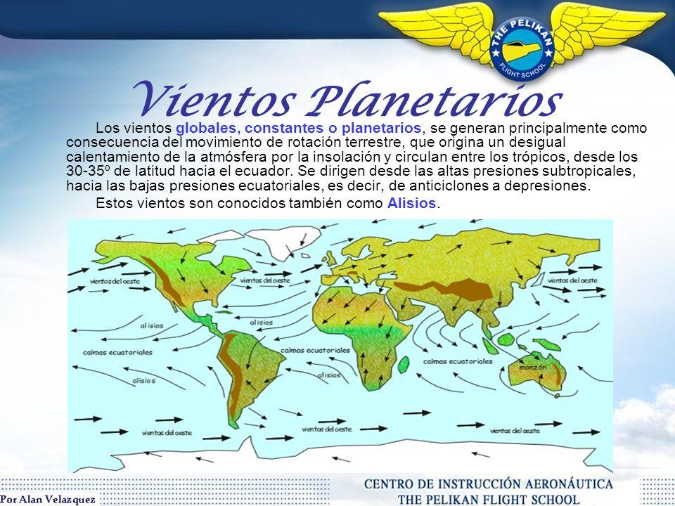 Vientos Planetarios Estos vientos son conocidos también como Alisios.