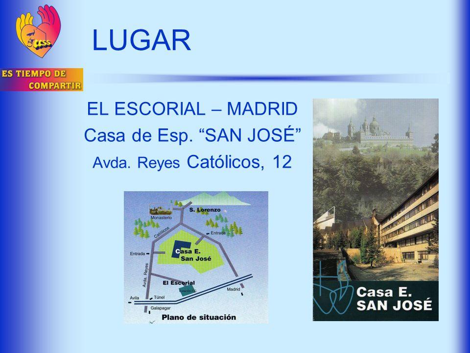 LUGAR EL ESCORIAL – MADRID Casa de Esp. SAN JOSÉ