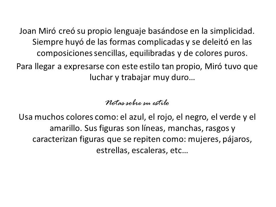 Joan Miró creó su propio lenguaje basándose en la simplicidad