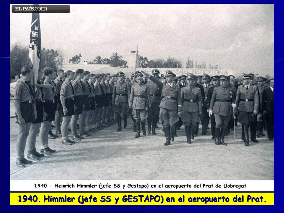 1940. Himmler (jefe SS y GESTAPO) en el aeropuerto del Prat.