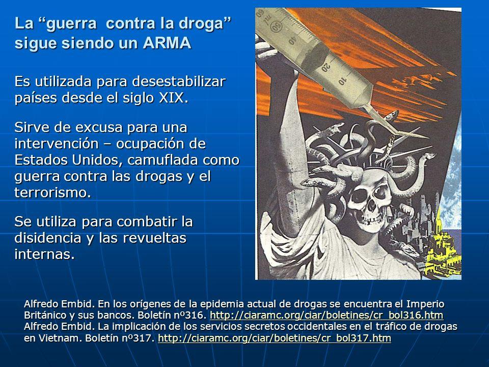 La guerra contra la droga sigue siendo un ARMA