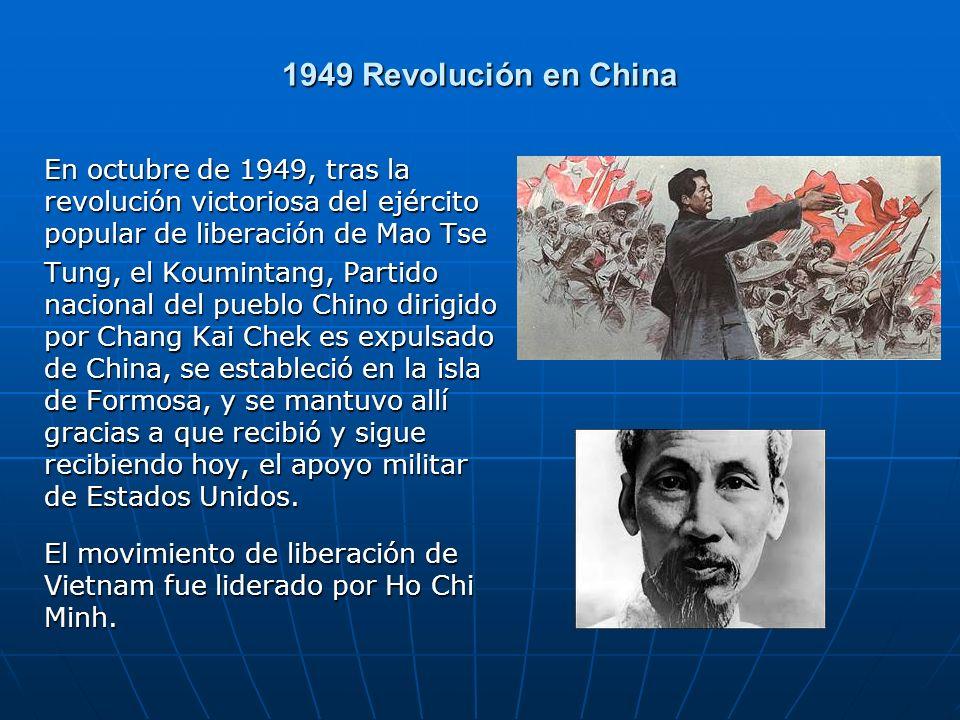 1949 Revolución en China En octubre de 1949, tras la revolución victoriosa del ejército popular de liberación de Mao Tse.